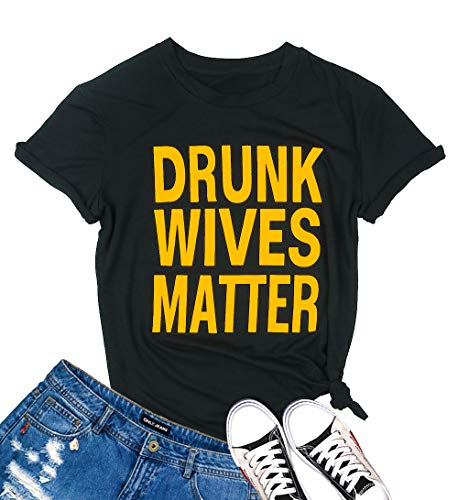 MOUSYA Women Drunk Wives Matter T-Shirt Funny Letter Printed Short Sleeve O-Neck Casual Tee Tops Black
