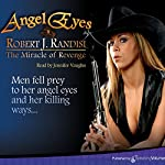 The Miracle of Revenge: Angel Eyes, Book 1 | Robert J. Randisi