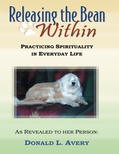 Releasing the Bean Within: Practicing Spirituality in Everyday Life