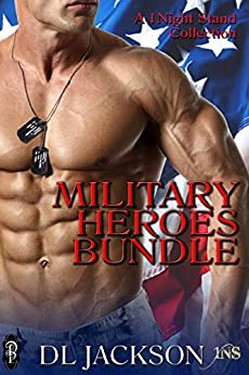 Military Heroes Bundle: A 1Night Stand box set by [Jackson, DL]