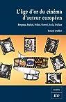 L'âge d'or du cinéma d'auteur européen : Bergman, Buñuel, Fellini, Moretti, Scola, Truffaut par Quilliot