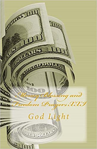 Book Money Blessing and Freedom Prayers XXI: God Light