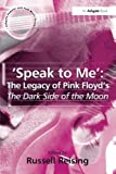 img - for 'Speak to Me': The Legacy of Pink Floyd's The Dark Side of the Moon (Ashgate Popular and Folk Music Series) book / textbook / text book