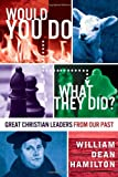 Would You Do What They Did?, William Hamilton, 1936746646