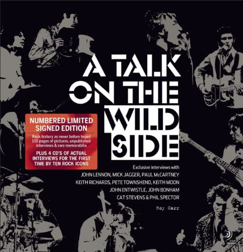 A Talk on the Wild Side: Exclusive Interviews with Ten Rock Icons (Book & 4-CD set)