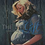 The Life Gift | T R Lykins