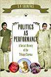 Politics as Performance: A Social History of the Telugu Cinema