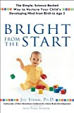 Bright from the Start, Jill Stamm and Paula Spencer, 1592402852