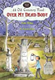 Over My Dead Body, Kate Klise, 015205734X