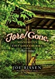 Fore! Gone. Minnesota s Lost Golf Courses, 1897-1999 by Joe Bissen (2014-01-01)