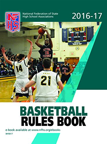 amazon com 2016 17 nfhs basketball rules book ebook nfhs theresia rh amazon com Basketball's NFHS Approved high school basketball referee rules