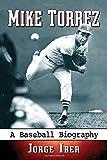 Mike Torrez: A Baseball Biography