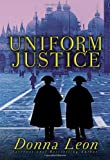 Uniform Justice: A Commissario Guido Brunetti Mystery
