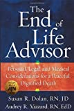 The End of Life Advisor, Susan R Dolan and Audrey R. Vizzard, 1478716509