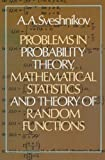 img - for Problems in Probability Theory, Mathematical Statistics and Theory of Random Functions book / textbook / text book