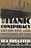 Front cover for the book The Titanic Conspiracy: Cover-Ups and Mysteries of the World's Most Famous Sea Disaster by Robin Gardiner