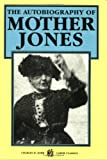 The Autobiography of Mother Jones, John P Altgeld, Mother Jones, 0882861670