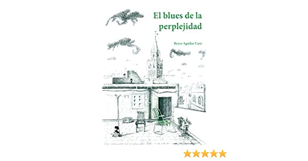 Blues de la perplejidad,El (Otras Narrativas): Amazon.es: Aguilar ...