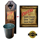 """Cheers to Good Friends."" Bottle Opener and Cap Catcher – Handcrafted by a Vet – 100% Solid Pine 3/4″ Thick – Rustic Cast Iron Opener and Galvanized Bucket – Unique Gift"