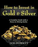 Search : How to Invest in Gold and Silver: A Complete Guide with a Focus on Mining Stocks