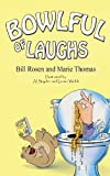 Bowlful of Laughs, Bill Rosen and Marie Thomas, 098897780X