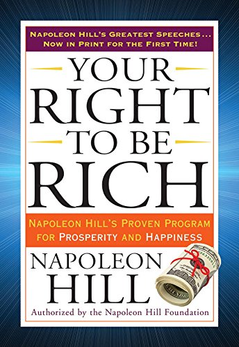 Your right to be rich napoleon hills proven program for prosperity your right to be rich napoleon hills proven program for prosperity and happiness tarcher fandeluxe Gallery