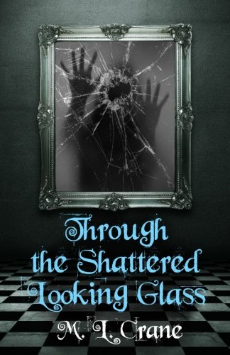 Through the Shattered Looking Glass (Volume 1)