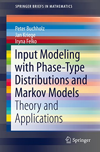 Download Input Modeling with Phase-Type Distributions and Markov Models: Theory and Applications (SpringerBriefs in Mathematics) Pdf