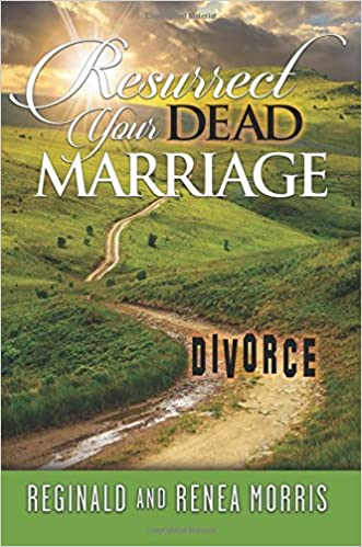 Resurrect Your Dead Marriage: Reginald and Renea Morris: 9781942557715: Amazon.com: Books