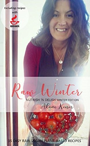Raw Winter: Nutrish 'n Delish Winter Edition by Alani Keiser