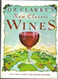 Oz Clarke's New Classic Wines, Oz Clarke, 0671696203