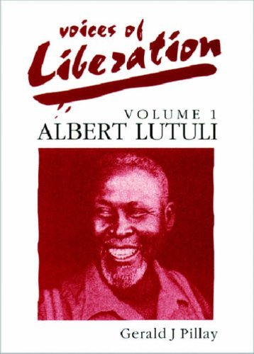 Albert Lutuli: Albert Luthuli V.1: Albert Luthuli Vol 1 (Voices Of Liberation) By G. Pillay (1993-12-15)