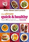 healthy quick recipes - Better Homes and Gardens The Ultimate Quick & Healthy Book: More Than 400 Low-Cal Recipes with 15 Grams of Fat or Less, Ready in 30 Minutes (Better Homes and Gardens Ultimate)