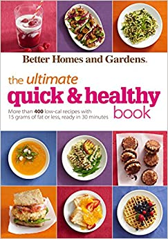 Better Homes and Gardens The Ultimate Quick Healthy Book More