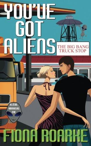You've Got Aliens (Alienn, Arkansas) (Volume 1)