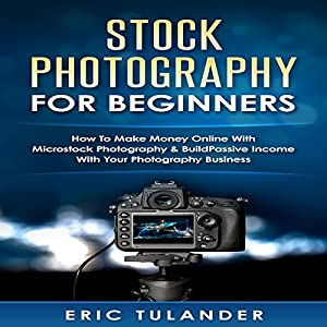 Stock Photography for Beginners Audiobook