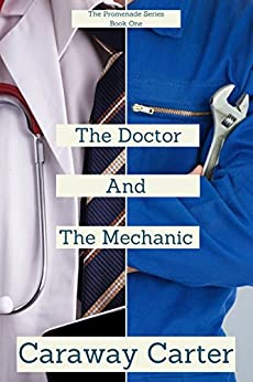 The Doctor And The Mechanic (The Promenade Series Book 1) by [Carter, Caraway]