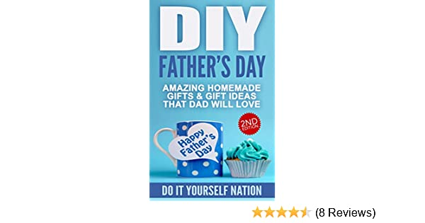 Amazon diy 2nd edition fathers day amazing homemade gifts amazon diy 2nd edition fathers day amazing homemade gifts gift ideas that dad will love fatherhood parents parenting child care solutioingenieria Gallery