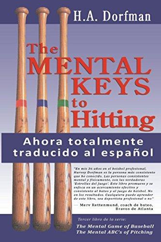 Las Claves Mentales del Bateo: Manual de Estrategias para Mejorar el Rendimiento por Harvey A. Dorfman,Luis Manuel Perez