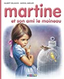 img - for Les Albums De Martine: Martine Et Son Ami Le Moineau (French Edition) book / textbook / text book