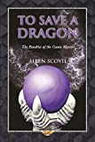 To Save a Dragon (The Parables of the Game Master Book 2)