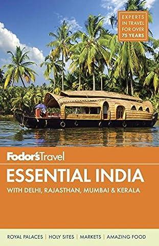 Fodor's Essential India: with Delhi, Rajasthan, Mumbai & Kerala (Full-color Travel Guide) (Kerala South India)