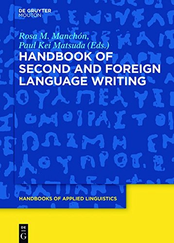 Handbook Of Second And Foreign Language Writing (Handbooks Of Applied Linguistics [Hal])