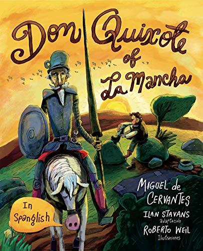 Don Quixote of La Mancha: (in Spanglish)