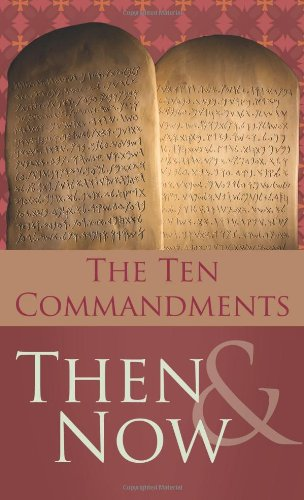 The 10 Commandments Then And Now (Value Books)