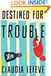 Destined for Trouble (A Jules Cannon...