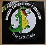 The Cougars / Doctor Livingstone I Presume