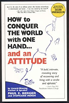 How to Conquer the World With One Hand...And an Attitude by [Whitaker, Julian, Paul Berger, Stephanie Mensh]