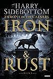 iron and rust - Iron and Rust: Throne of the Caesars: Book 1 (Throne of Caesars)