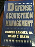 Defense Acquisitions Management, George Sammet and David E. Green, 0813009758